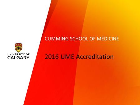2016 UME Accreditation CUMMING SCHOOL OF MEDICINE.