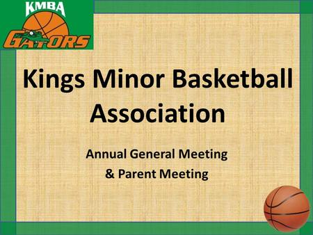 Kings Minor Basketball Association Annual General Meeting & Parent Meeting.
