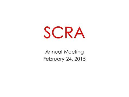 Annual Meeting February 24, 2015. 1.Introduction – Current Board – DAPER 2.Reports – Membership – Activities – Survey – Treasurers – Tennis – Swim 3.