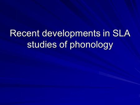 "Recent developments in SLA studies of phonology. Evaluating the ""Critical Period"" Hypothesis: Perceptual Learning of Mandarin Tones in American Adults."