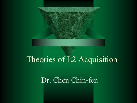 Theories of L2 Acquisition
