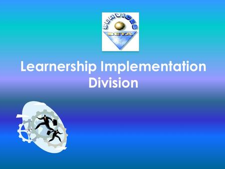 Learnership Implementation Division. The skills development facilitators will serve as an extension of the regional office capacity from the view point.
