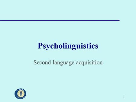 1 Psycholinguistics Second language acquisition. 2 Acquisition and learning Acquisition – Gradual development – Communicative situations Learning – Conscious.