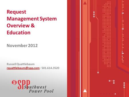 Request Management System Overview & Education November 2012 Russell Quattlebaum · 501.614.3520