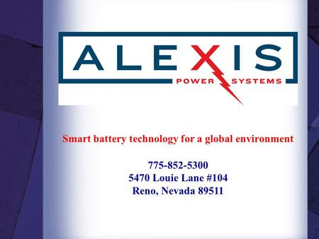 Smart battery technology for a global environment 775-852-5300 5470 Louie Lane #104 Reno, Nevada 89511.