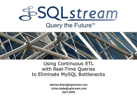 Using Continuous ETL with Real-Time Queries to Eliminate MySQL Bottlenecks  April 2009.