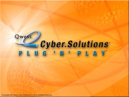 ©Copyright 2001 Qwest Cyber.Solutions LLC (QCS). All Rights Reserved. TM.