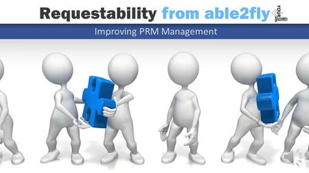 Improving PRM Management Requestability from able2fly.