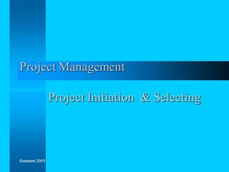 Project Management Project Initiation & Selecting
