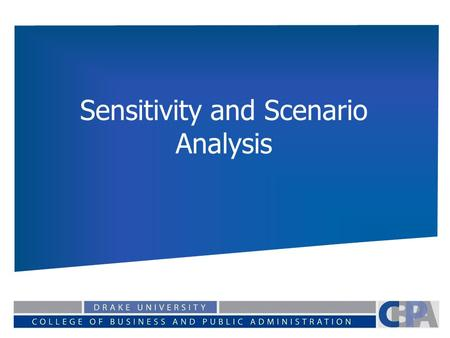 Sensitivity and Scenario Analysis. Financial Modeling Any model we use has the potential to have error How do we account for the uncertainty associated.