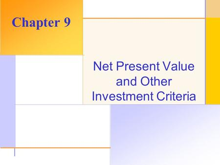 © 2003 The McGraw-Hill Companies, Inc. All rights reserved. Net Present Value and Other Investment Criteria Chapter 9.