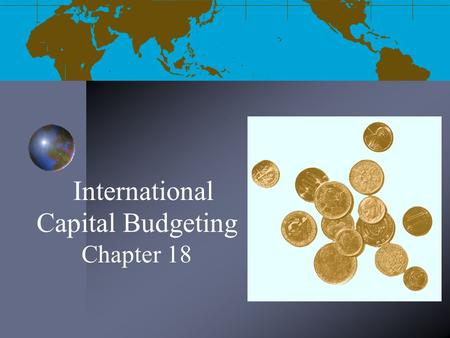 International Capital Budgeting Chapter 18