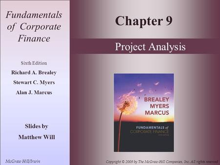10- 1 McGraw Hill/Irwin Copyright © 2009 by The McGraw-Hill Companies, Inc. All rights reserved Fundamentals of Corporate Finance Sixth Edition Richard.