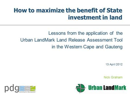 How to maximize the benefit of State investment in land Lessons from the application of the Urban LandMark Land Release Assessment Tool in the Western.