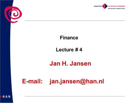 Finance Lecture # 4 Jan H. Jansen