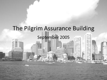 The Pilgrim Assurance Building September 2005. Intro 795 Atlantic Avenue 10-Story Office Building Downtown Boston 175,000 Net Rentable SF 100,000 occupied.