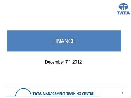 1 FINANCE December 7 th 2012. What is Financial Management? Art & Science of managing money 2.