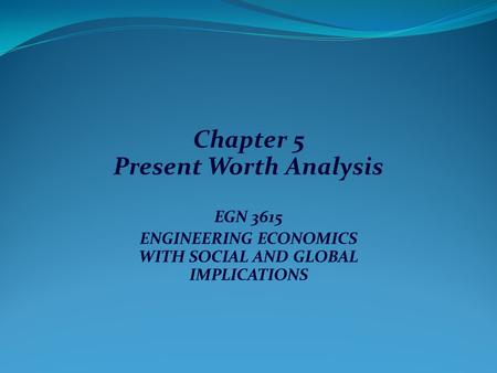 Chapter 5 Present Worth Analysis