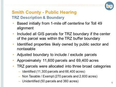 Smith County - Public Hearing TRZ Description & Boundary Based initially from 1-mile off centerline for Toll 49 alignment Included all GIS parcels for.