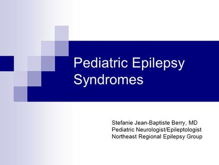 Pediatric Epilepsy Syndromes