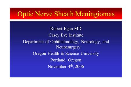 Optic Nerve Sheath Meningiomas