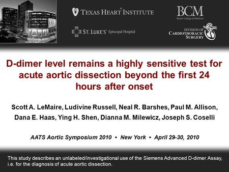 D-dimer level remains a highly sensitive test for acute aortic dissection beyond the first 24 hours after onset AATS Aortic Symposium 2010 ▪ New York ▪