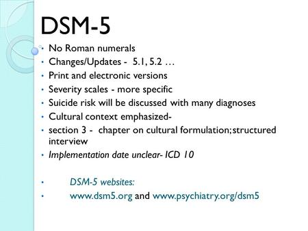 DSM-5 No Roman numerals Changes/Updates - 5.1, 5.2 …