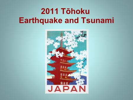 2011 Tōhoku Earthquake and <strong>Tsunami</strong>. Most powerful earthquake to hit Japan One of the 5 most powerful earthquakes in the world.