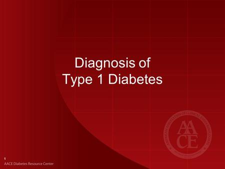 1 Diagnosis of Type 1 Diabetes. 2 Classifying Diabetes IAA, autoantibodies to insulin; GADA, glutamic acid decarboxylase; IA-2A, the tyrosine phosphatase.