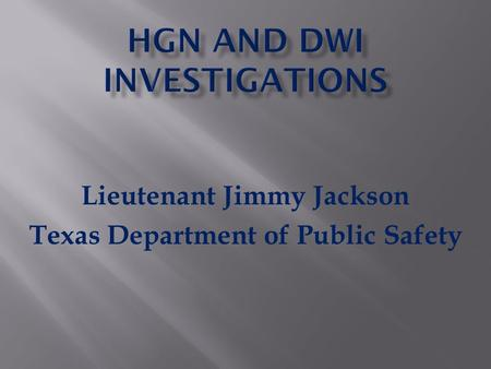 Lieutenant Jimmy Jackson Texas Department of Public Safety.