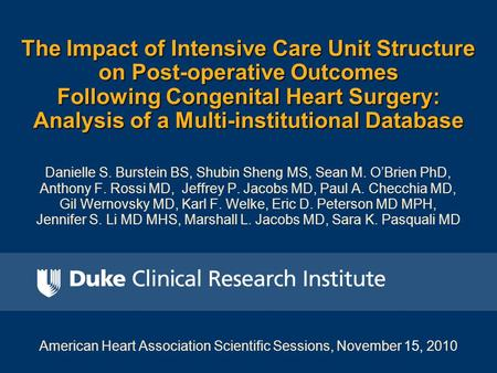 The Impact of Intensive Care Unit Structure on Post-operative Outcomes Following Congenital Heart Surgery: Analysis of a Multi-institutional Database Danielle.