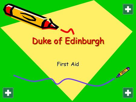 Duke of Edinburgh First Aid. WHAT WE WILL LEARN What is First Aid? Why is First Aid important? Attending an Emergency Recovery Position Resuscitation.