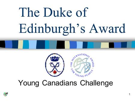 1 The Duke of Edinburgh's Award Young Canadians Challenge.