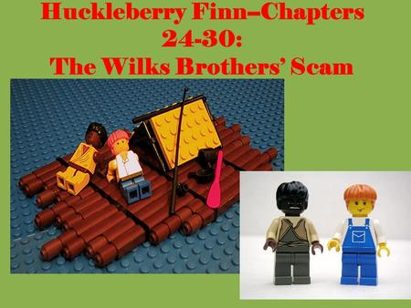 Huckleberry Finn--Chapters 24-30: The Wilks Brothers' Scam
