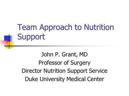Team Approach to Nutrition Support