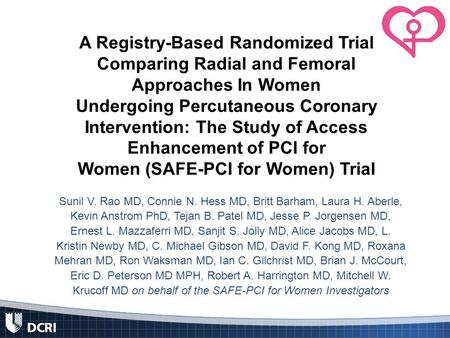 A Registry-Based Randomized Trial Comparing Radial and Femoral Approaches In Women Undergoing Percutaneous Coronary Intervention: The Study of Access Enhancement.