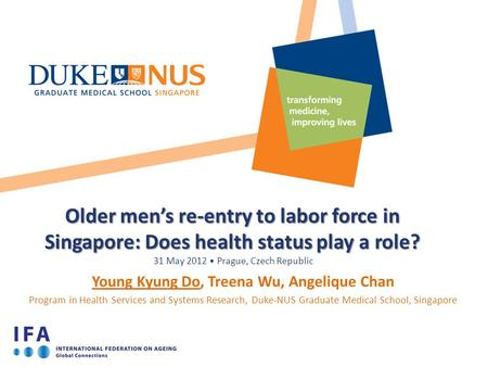 Older men's re-entry to labor force in Singapore: Does health status play a role? Older men's re-entry to labor force in Singapore: Does health status.