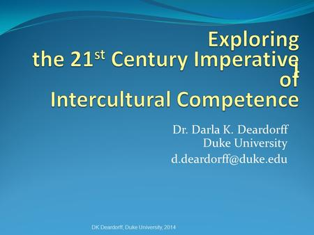 Exploring the 21st Century Imperative I of Intercultural Competence