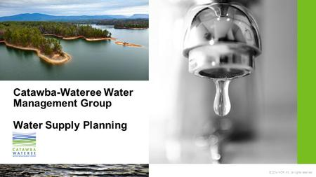 © 2014 HDR, Inc., all rights reserved. Catawba-Wateree Water Management Group Water Supply Planning.
