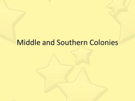 Middle and Southern Colonies. The Middle Colonies Settlers of the Middle Colonies, the colonies immediately to the south of New England, had a great diversity.