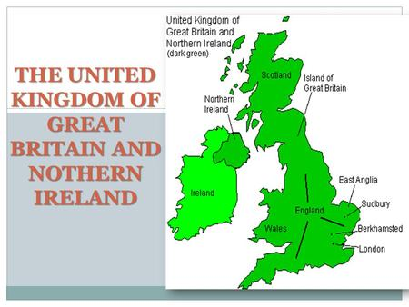 THE UNITED KINGDOM OF GREAT BRITAIN AND NOTHERN IRELAND.