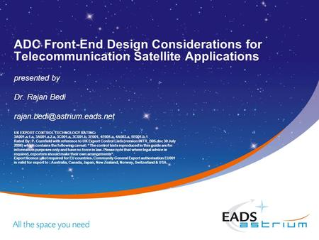 ADC Front-End Design Considerations for Telecommunication Satellite Applications presented by Dr. Rajan Bedi UK EXPORT CONTROL.