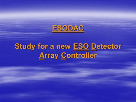 ESODAC Study for a new ESO Detector Array Controller.