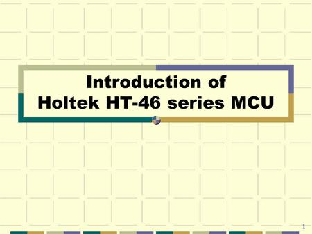 Introduction of Holtek HT-46 series MCU