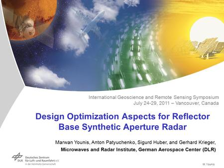 M. Younis Design Optimization Aspects for Reflector Base Synthetic Aperture Radar Marwan Younis, Anton Patyuchenko, Sigurd Huber, and Gerhard Krieger,