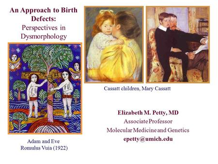 An Approach to Birth Defects: Perspectives in Dysmorphology