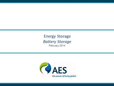 Energy Storage Battery Storage February 2014. 2 24 MW Los Andes Chile, 2009 16 MW Johnson City New York, 2010 64 MW Laurel Mtn. West Virginia, 2011 AES.