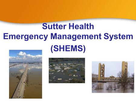 Sutter Health Incident Command System Purpose: Provide an organized structure to assist Affiliates in maintaining optimal patient care in the event of.