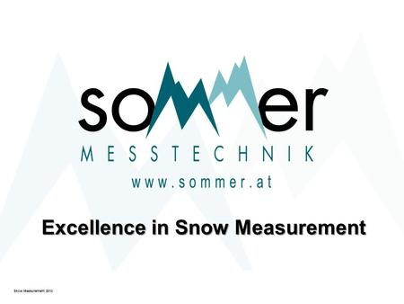 Snow Measurement 2013 Excellence in Snow Measurement.