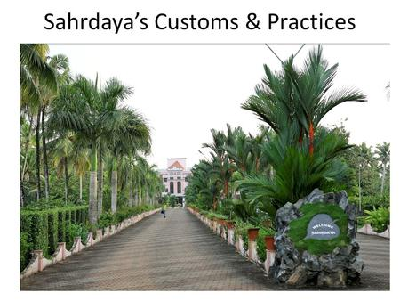 Sahrdaya's Customs & Practices. started in 2002 as part of silver jubilee of Irinjalakuda Diocese Managed by Irinjalakuda Diocesan Educational Trust Bishop.